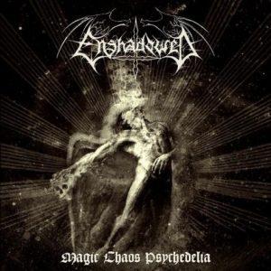 Enshadowed – Magic Chaos Psychedelia